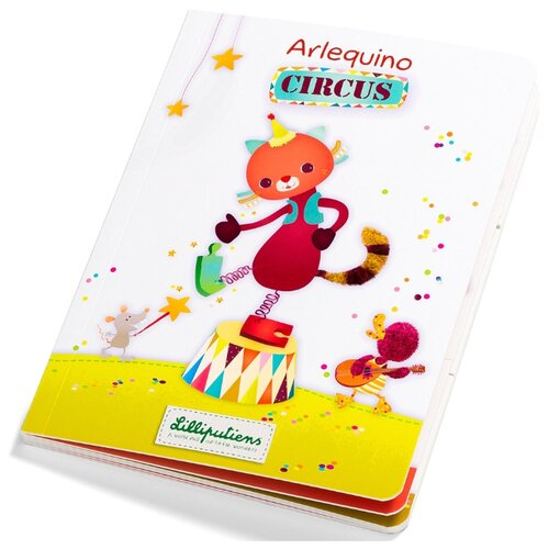 Lilliputiens Книжка-игрушка Цирк Арлекина lilliputiens мягкая книжка игрушка цирк шапито