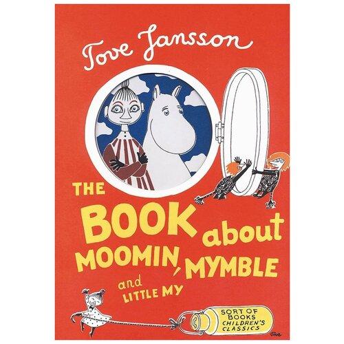 Jansson T. The Book About Moomin, Mymble and Little My , Sort of books, Детская художественная литература  - купить со скидкой