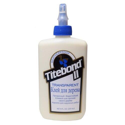 Клей для дерева Titebond II прозрачный, 237 мл, TITEBOND США, TTB1123