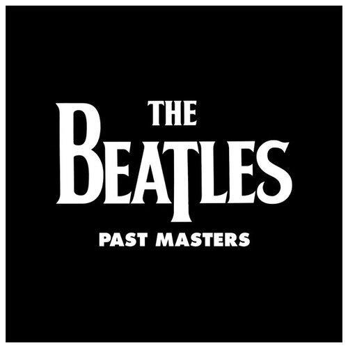 Apple Records The Beatles. Past Masters (Remastered) (2 виниловые пластинки)