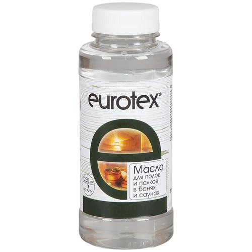 Масло EUROTEX для полов и полков в банях и саунах, бесцветный, 0.25 л по цене 284