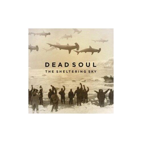 Виниловые пластинки, CENTURY MEDIA, DEAD SOUL - The Sheltering Sky (LP)