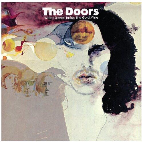 The Doors. Weird Scenes Inside The Gold Mine виниловая пластинка doors the weird scenes inside the gold mine 0081227960582