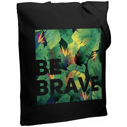 Сумка-шоппер «Будь храбрым!», черная