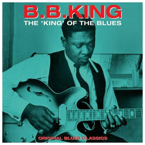 Виниловая пластинка B.B. King. The King Of The Blues (LP) king jr david introducing king david the messiah walking with god