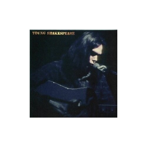 neil young neil young hawks doves Компакт-диски, Reprise Records, NEIL YOUNG - Young Shakespeare (CD)