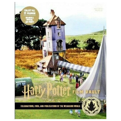 Harry Potter: The Film Vault - Volume 12: Celebrations, Food, and Publications of the Wizarding Worl