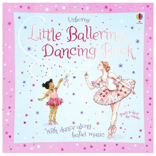 Little Ballerina Dancing, Usborne, Детская художественная литература  - купить со скидкой