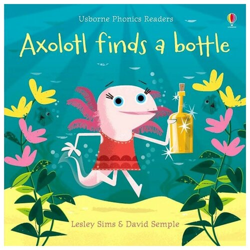 Phonics Readers: Axolotl Finds a Bottle publishers macmillan busy lion cubs