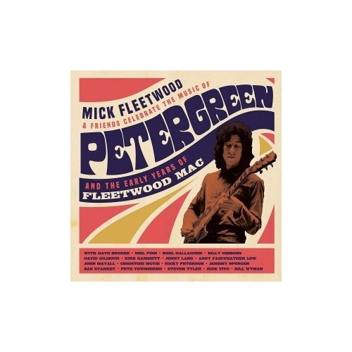 Компакт-диски, BMG, MICK FLEETWOOD & FRIENDS - Celebrate The Music Of Peter Green And The Early Years Of Fleetwood Mac (2CD+Blu-ray)