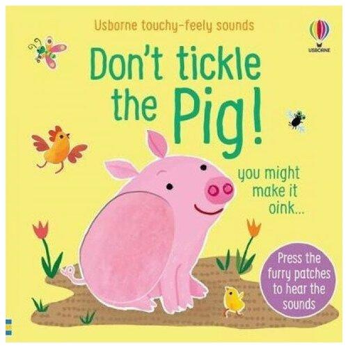 Купить Sound Books Don't Tickle Pig! Board Book, Usborne, Детская художественная литература