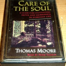 Книги в аудио и электронном формате - Томас Мур - Care Of The Soul. Read By Peter Thomas - 1992 - Audiobook, 0