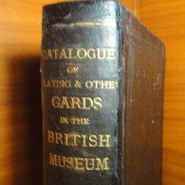 Словари, справочники, энциклопедии - Каталог игральных карт в Британском музее, 1876 - 1877. , 0