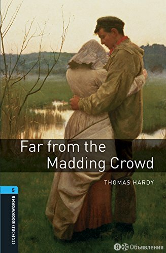 Oxford Bookworms Library 5 Far from the Madding Crowd по цене 591₽ - Художественная литература, фото 0