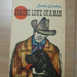 "Литература на иностранных языках - ""For a love of a man"" Jack London, 0"