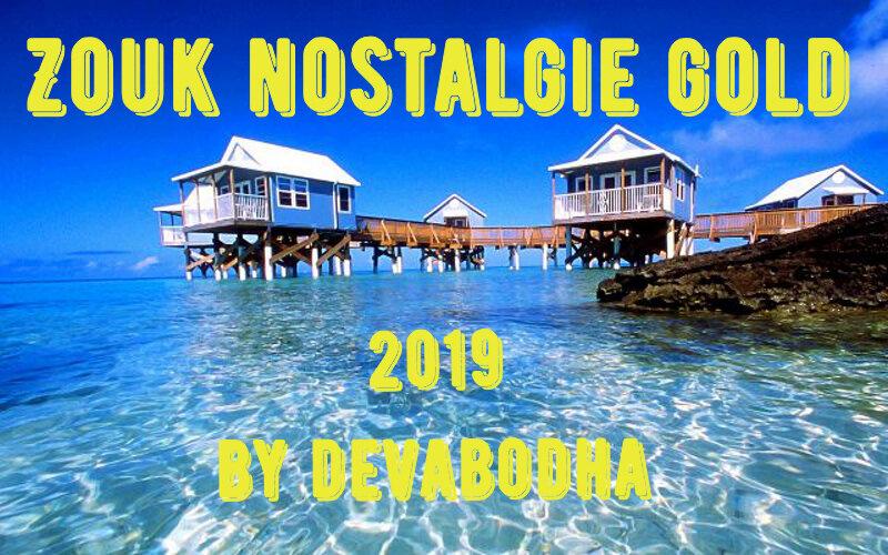 Zouk Nostalgie Gold 2019 By Devabodha    Musica Love Forever! S1200