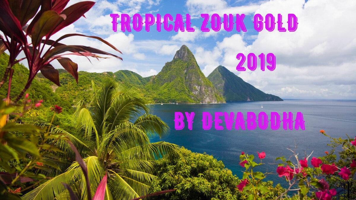 TROPICAL ZOUK GOLD 2019 BY DEVABODHA FANTASTIKA S1200