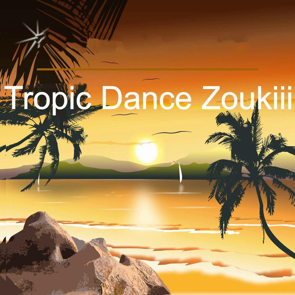 Tropic Dance Zoukiii FREEEEEEEEEEEEEEEE S1200