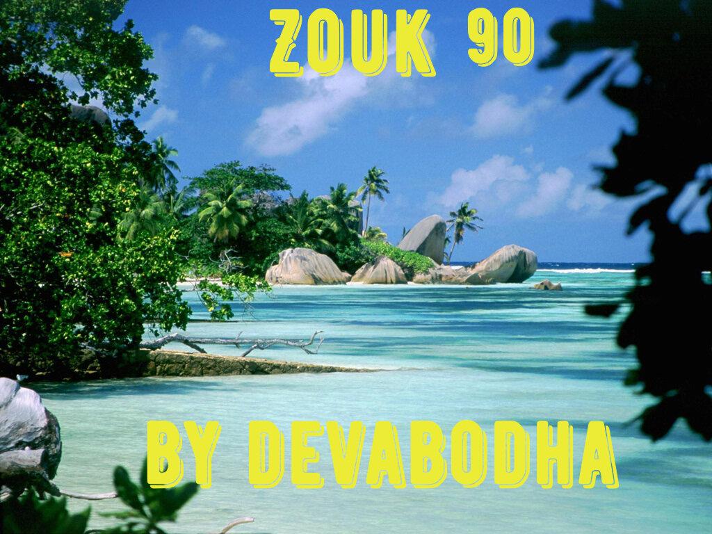 Zouk 90's.By Devabodha S1200