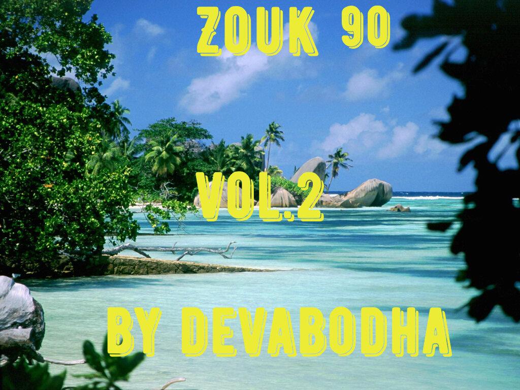 Zouk 90's vol.2 By Devabodha S1200