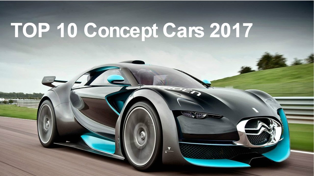 Top 10 Concept Cars 2017 For The Future You Unsubscribe From Thansis1997 Card User Lazarew Lewon In Yandex Collections