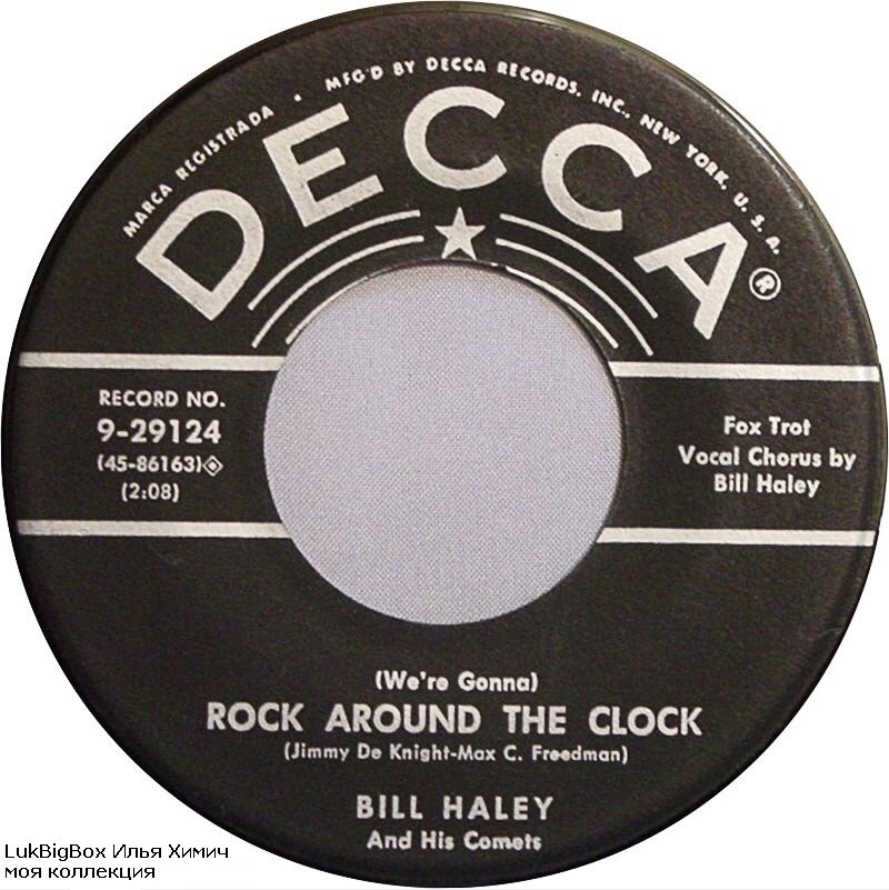 Rock Around the Clock (1954) Билла Хэйли (Уильям Джон Клифтон Хейли (William John Clifton Haley)