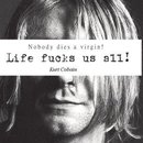 the life and struggles of kurt cobain Kurt donald cobain was an american singer-songwriter this biography profiles his childhood, life, music career, achievements and timeline.