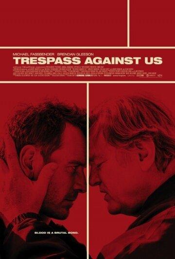 Афера по-английски / Trespass Against Us (2016) смотреть онлайн полную версию бесплатно и без регистрации в хорошем качестве HD 720, 1080 полностью c субтитрами на русском