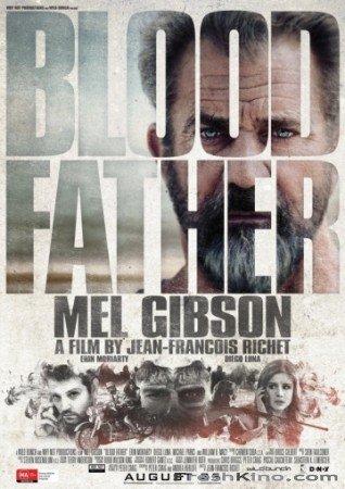 Фильм Кровный отец / Blood Father (2016) вы можете скачать бесплатно через торрент на Freshkino.com.
