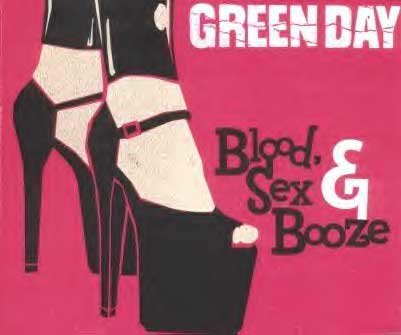Green day blood sex and booze