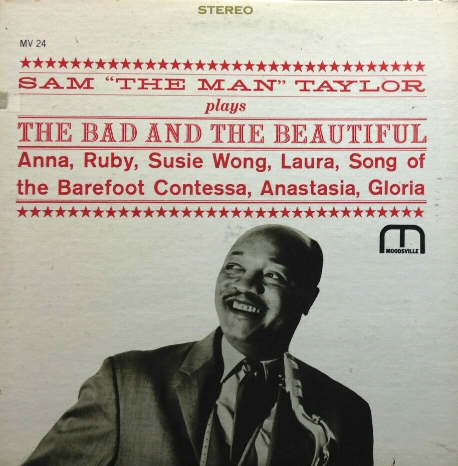 """Sam """"The Man"""" Taylor - Plays The Bad And The Beautiful (Moodsville MVLP 24)"""