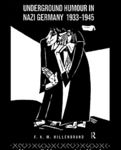 Подпольный юмор Третьего Рейха // Hillenbrand F. K.M. Underground Humour in Nazi Germany, 1933-1945. New York, 1995.