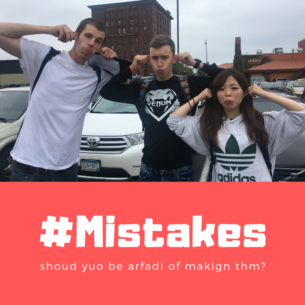 MISTAKES! TO BE AFRAID OR NOT TO BE!