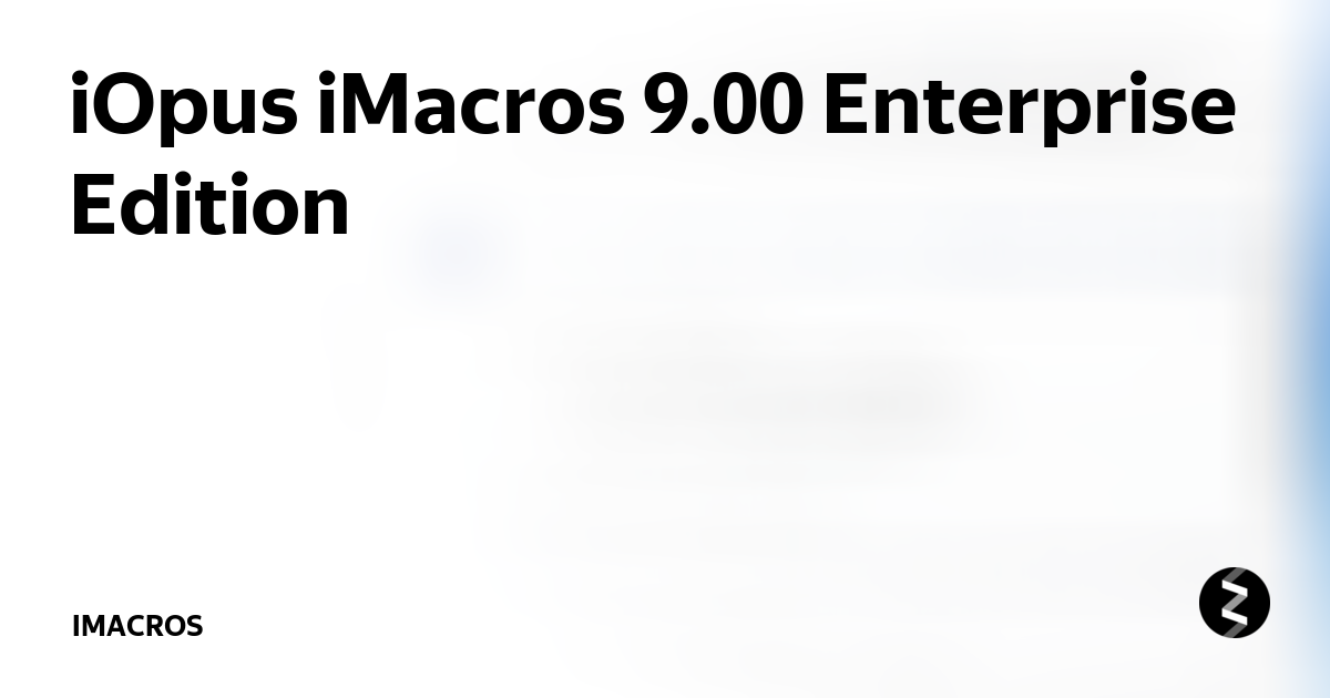 iOpus iMacros 9 00 Enterprise Edition | ImACROS | Яндекс Дзен