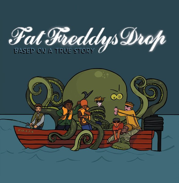Fat Freddys Drop ‎– Based On A True Story