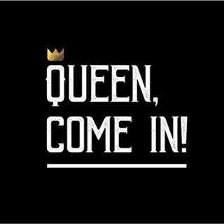 Queen, come in!